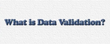 What is Data Validation?